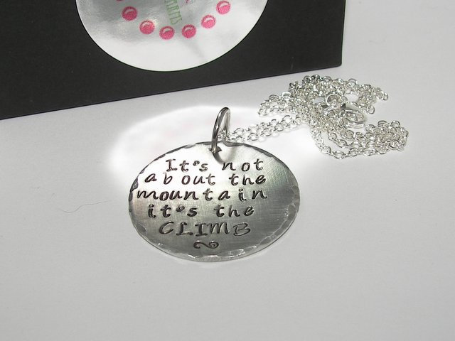 It 's not about the mountain it's the climb, custom personalized hand stamped