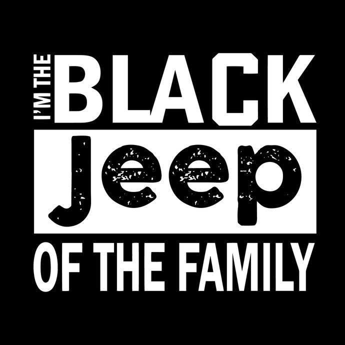 I'm the black jeep of the family svg, jeep svg, png, dxf,eps file for Cricut,