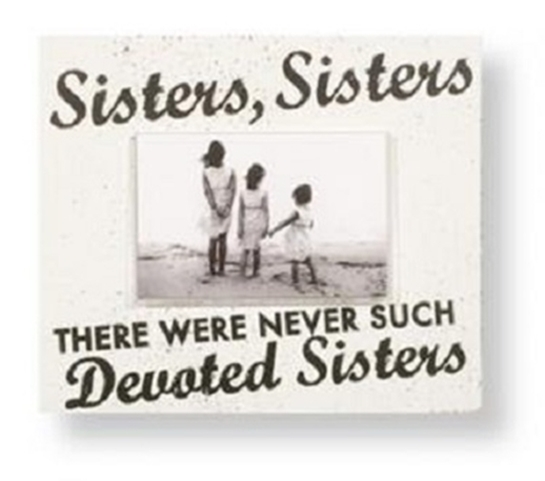 Rustic Wood Frame 'Sisters Sisters There Were Never Such Devoted Sisters' Approx