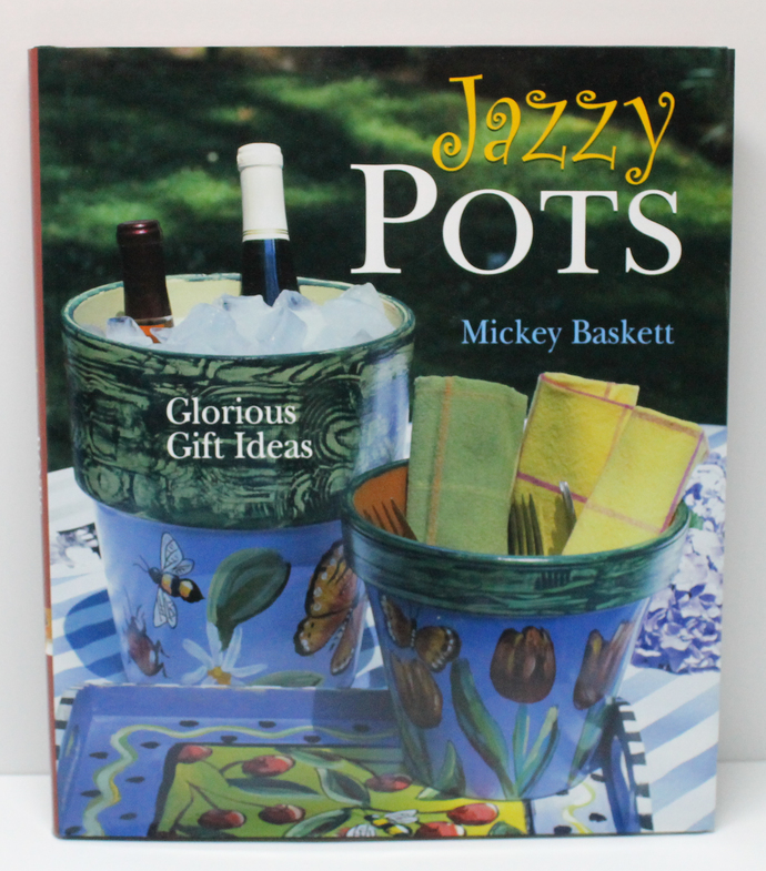 Jazzy Pots Glorious Gift Ideas by Mickey Baskett Patterns and Instructions
