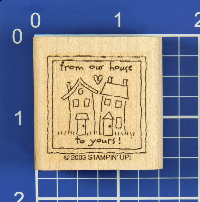 From Our House to Yours!  Rubber Stamp by Stampin' Up!