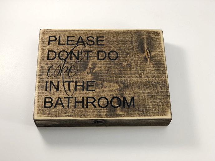 Rustic Bathroom Sign, Please Don't Do Coke In The Bathroom Sign, Rustic Bathroom