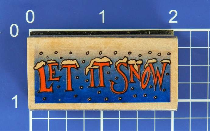 LET IT SNOW, Wood Mounted Rubber Stamp, by Westwater Enterprises