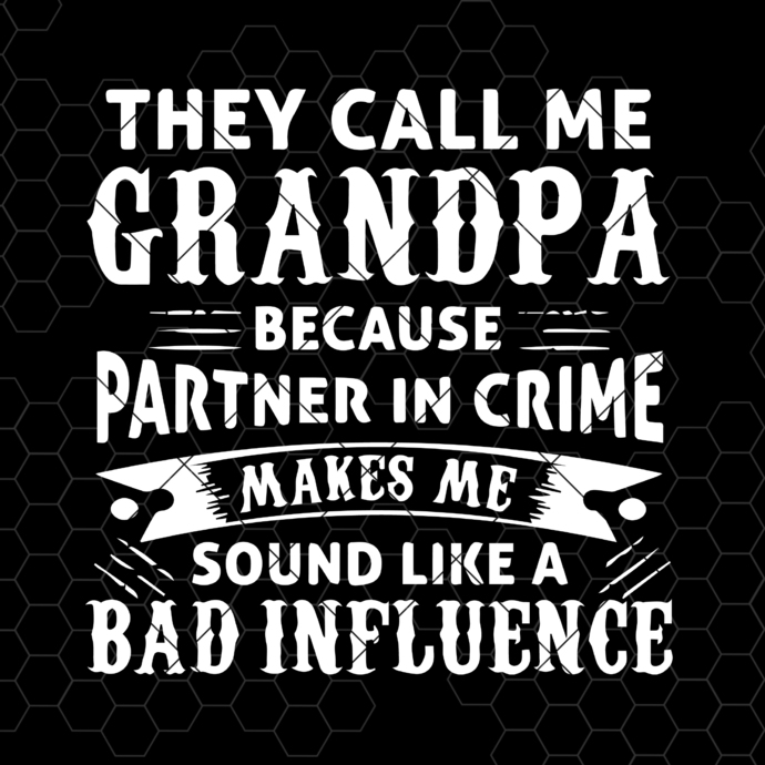They Call Me Grandpa Because Partner In Crime Makes Me Sound Like A Bad