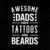 Awesome Dads Have Tattoos And Beards Digital Cut Files Svg, Dxf, Eps, Png,