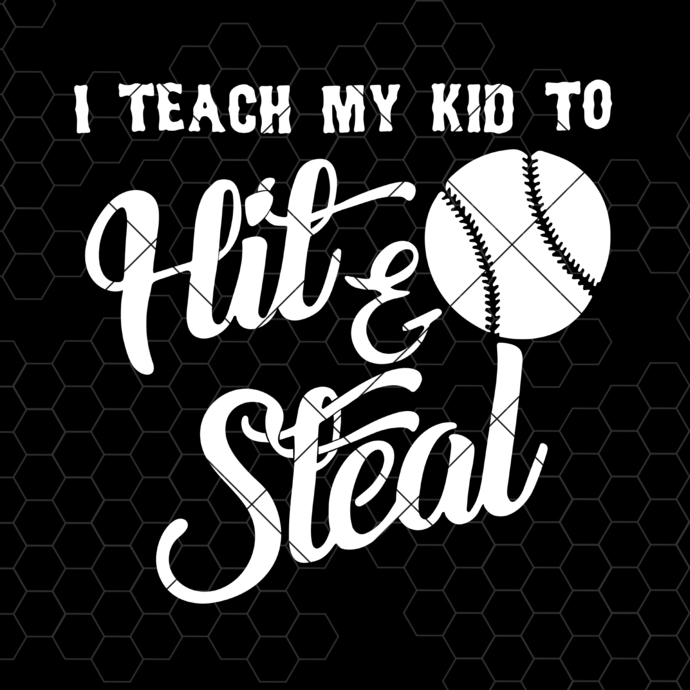 I Teach My Kid To Hit And Steal Digital Cut Files Svg, Dxf, Eps, Png, Cricut