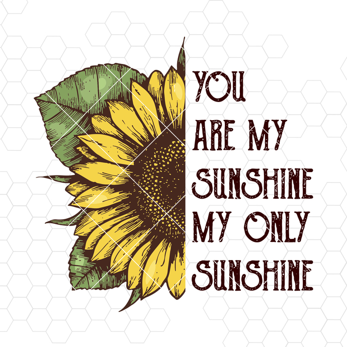 You Are My Sunshine-My Only Sunshine Digital Cut Files Svg, Dxf, Eps, Png,