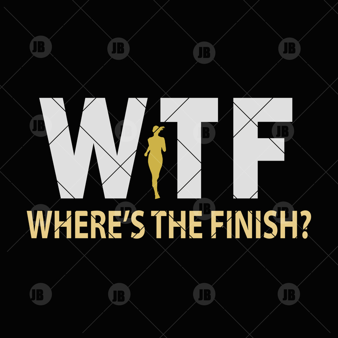 Wtf, Where's The Finish? Digital Cut Files Svg, Dxf, Eps, Png, Cricut Vector,