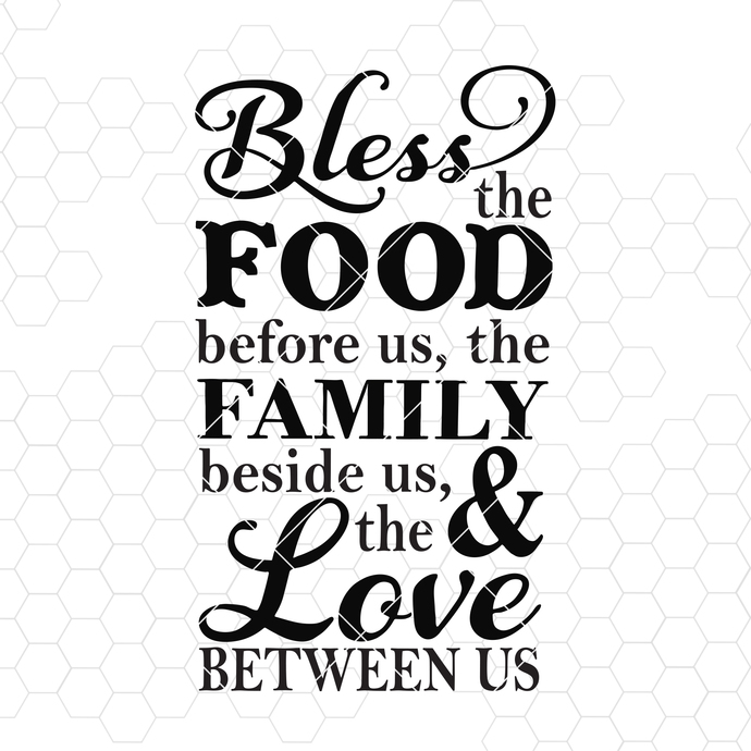 Bless The Food Before Us, The Family Beside Us, The Love Between Us Digital Cut
