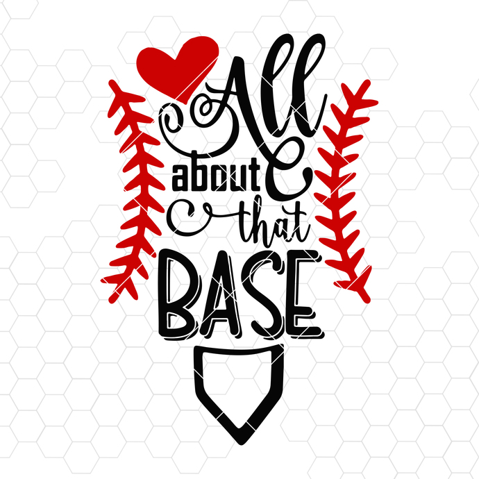 All About That Bases Digital Cut Files Svg, Dxf, Eps, Png, Cricut Vector,