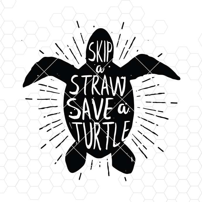Skip A Straw Save A Turtle Digital Cut Files Svg, Dxf, Eps, Png, Cricut Vector,