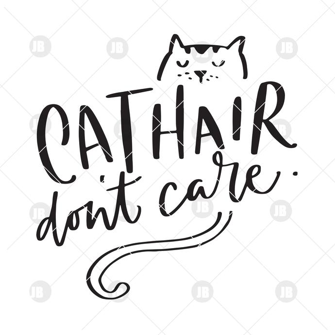 Cat Hair Don't Care Digital Cut Files Svg, Dxf, Eps, Png, Cricut Vector, Digital