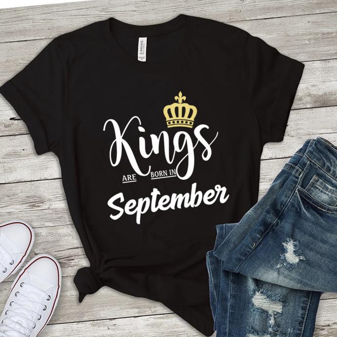 Kings are born in September, born in September,September birthday,gift for