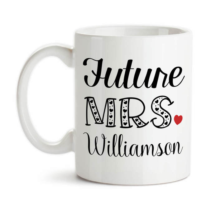 Coffee Mug, Personalized Future Mrs 003, Bride To Be, Engaged, Will You Marry
