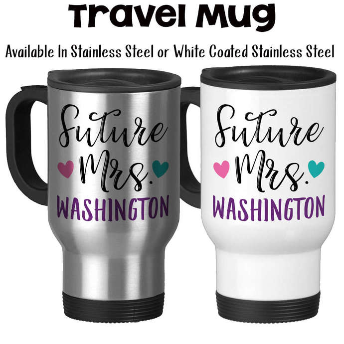 Travel Mug, Personalized Future Mrs 002, Bride To Be, Engaged, Will You Marry