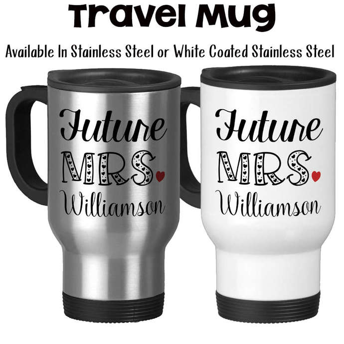 Travel Mug, Personalized Future Mrs 003, Bride To Be, Engaged, Will You Marry