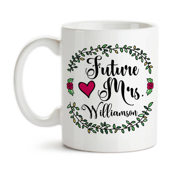Coffee Mug, Personalized Future Mrs 004, Bride To Be, Engaged, Will You Marry