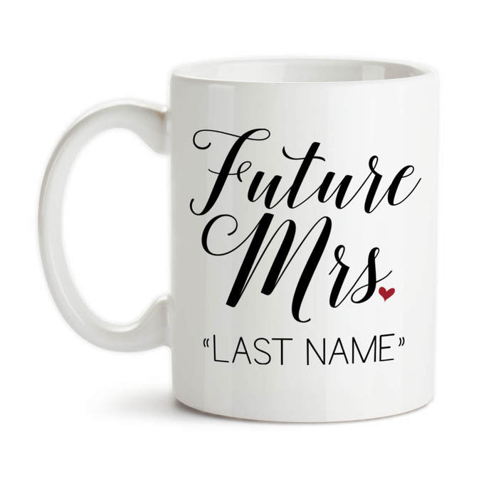 Coffee Mug, Personalized Future Mrs 001, Bride To Be, Engaged, Will You Marry
