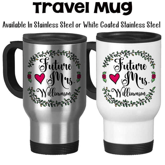 Travel Mug, Personalized Future Mrs 004, Bride To Be, Engaged, Will You Marry