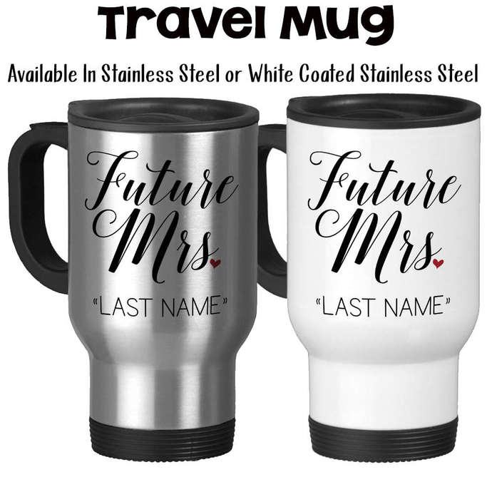 Travel Mug, Personalized Future Mrs 001, Bride To Be, Engaged, Will You Marry