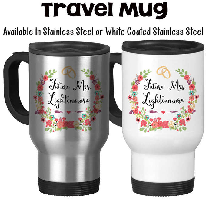 Travel Mug, Personalized Future Mrs 005, Bride To Be, Engaged, Will You Marry