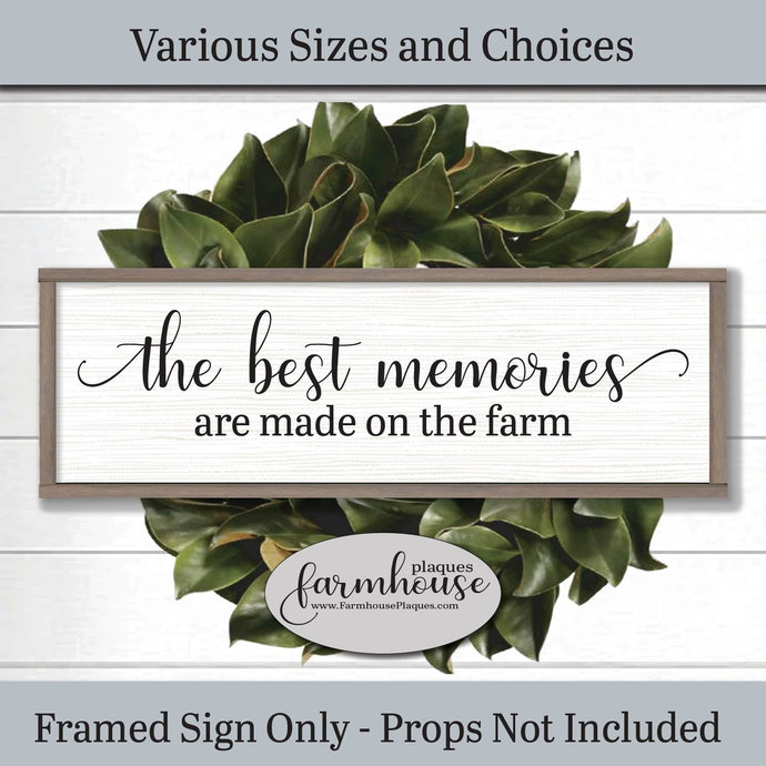 The Best Memories Made On The Farm | Farmhouse Decor Signs and Plaques | Family