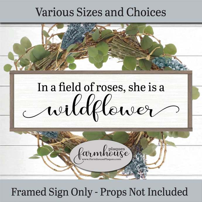 In A Field Of Roses   She Is A Wildflower, Farmhouse Decor Sign, Framed Wood