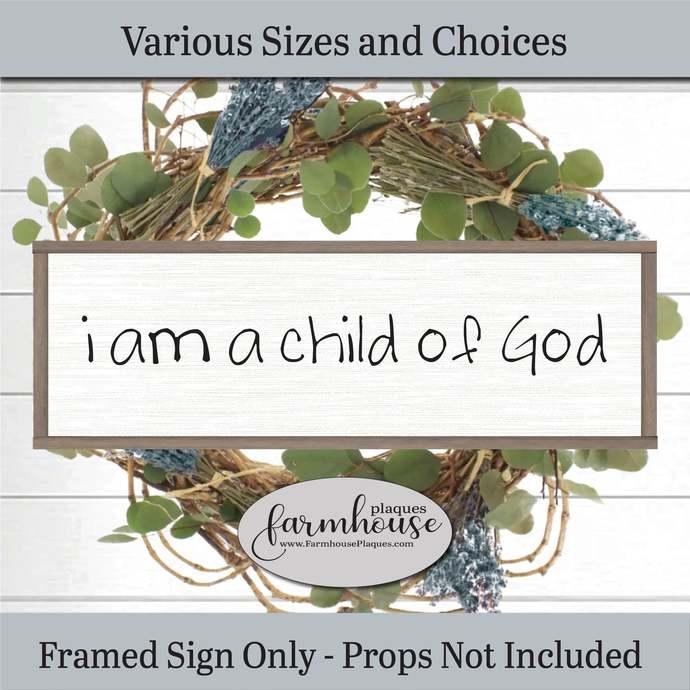 I Am A Child Of God Farmhouse Decor Sign, Framed Wood Wall Art, Large Wall
