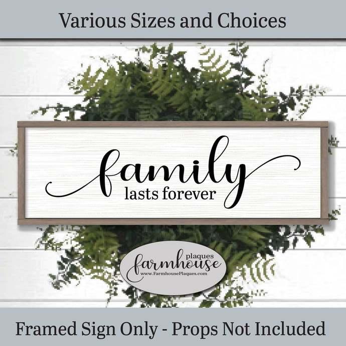 Family Lasts Forever | Family Sign | Forever Sign | Family Farmhouse Art Family