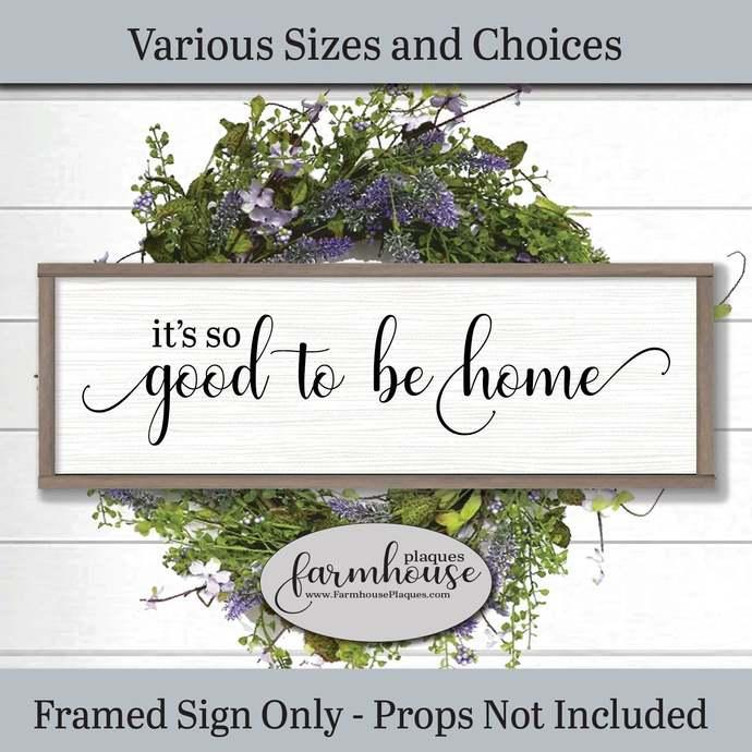It's So Good To Be Home Farmhouse Decor, Housewarming Gift, Rustic Home Decor,
