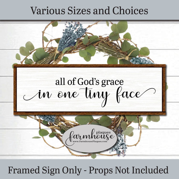 All Of God S Grace In One Tiny Face Farmhouse Decor Signs And Plaques Girls Room Decor Nursery Wall Art Nursery Name Sign Kids Room