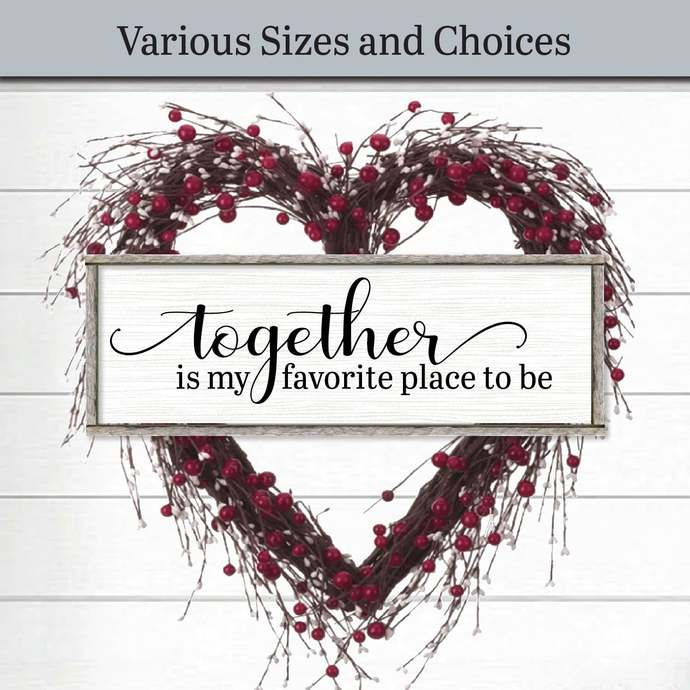 Together Is My Favorite Place To Be   Farmhouse Decor Wood Signs and Plaques  
