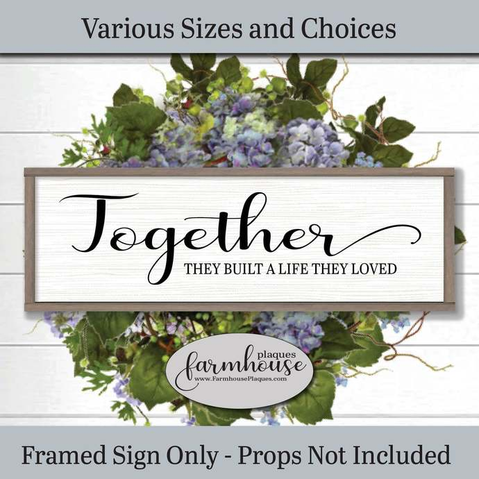 Together They Built A Life They Loved | Farmhouse Decor Signs and Plaques |