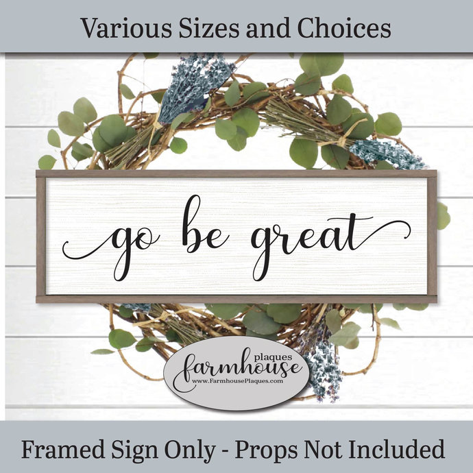 Go Be Great Framed Wood Wall Art | Farmhouse Decor Signs and Plaques | Bridal