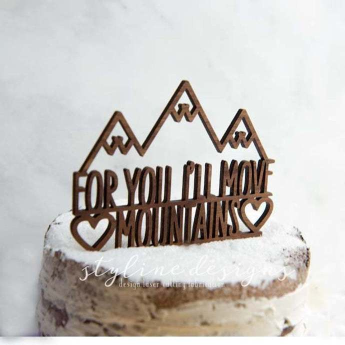 For You I'll Move Mountains Romantic Wedding Laser Cut Sign or Topper