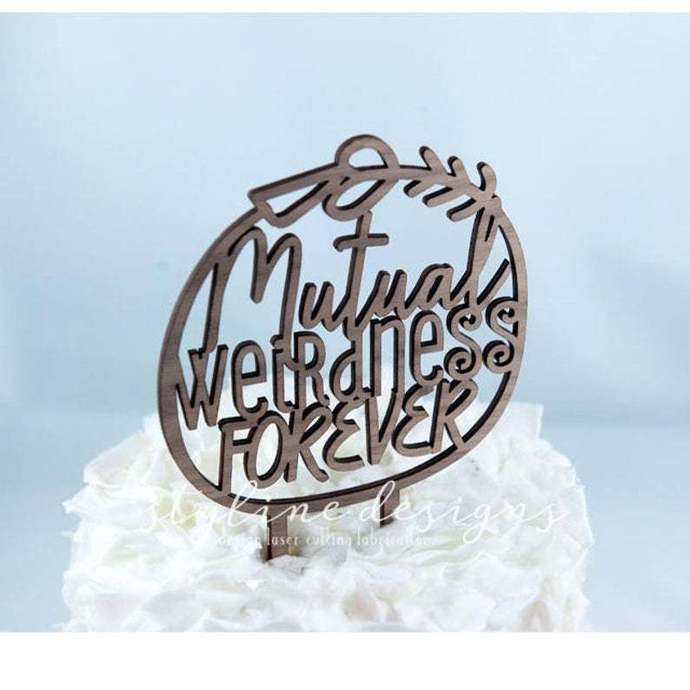 Mutual Weirdness ForeverWedding Laser Cut Sign or Topper
