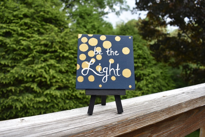 "Be the Light 4"" x 4"" hand painted canvas painting with easel"