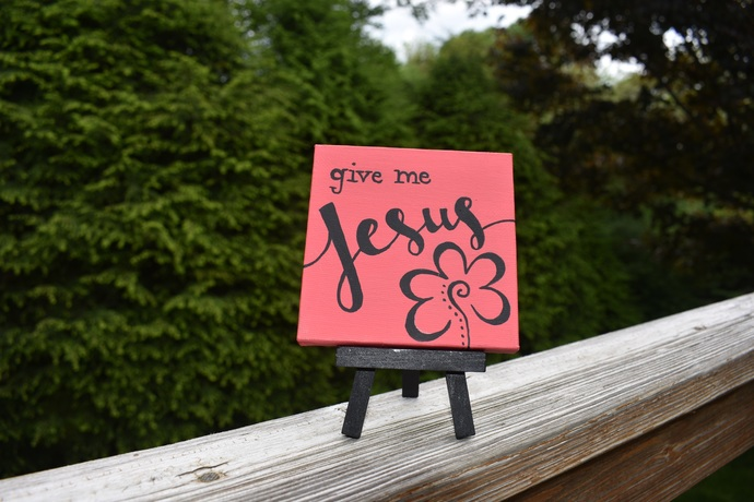 """Give me Jesus Coral Floral 4"""" x 4"""" hand painted canvas painting with easel"""