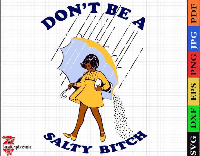Don't Be a Salty Bitch, Salt Beach SVG,  t shirt Don't be a salty bitch print