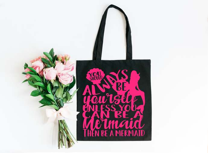 Always Be A Mermaid, Market Bag, Reusable Canvas Tote