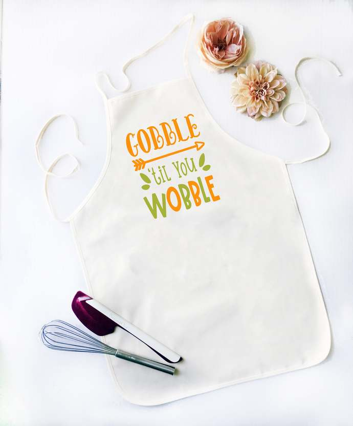 Gobble Till You Wobble,  Kitchen Apron, Cooking Apron, Apron, Funny Apron for