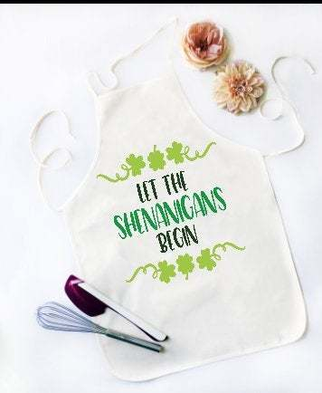 St Patrick's Day, Let the Shenanigans Begin, Apron, Funny Apron, Kitchen Apron,