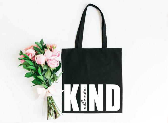 Choose Kind Tote Bag, Reusable Market Bag, Beach Bag