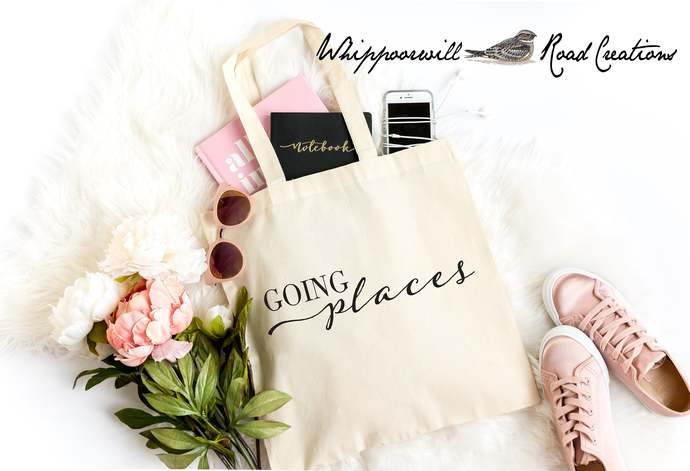 Going Places Tote, Graduation Gift,  Reusable Market Tote,