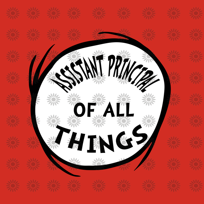 Assistan princial of all things svg,Dr.Seuss svg,Cat in hat, Lorax, Thing one