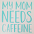 Decal, vinyl decal, mom decal, mom needs caffeine decal, cup decal