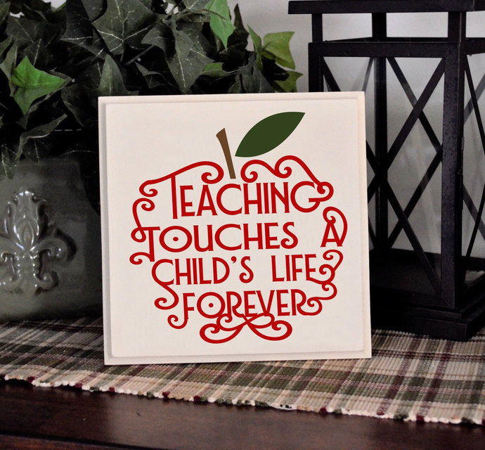Teaching Touches A Child's Life Forever Sign-Custom Sign-Wood Sign-Wooden