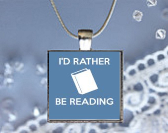 Pendant Necklace I'd Rather Be Reading