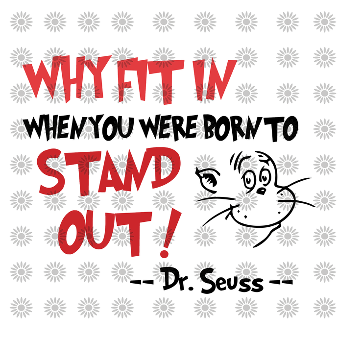 Why fit in when you were born to srand out,Dr.Seuss svg,Cat in hat, Lorax, Thing