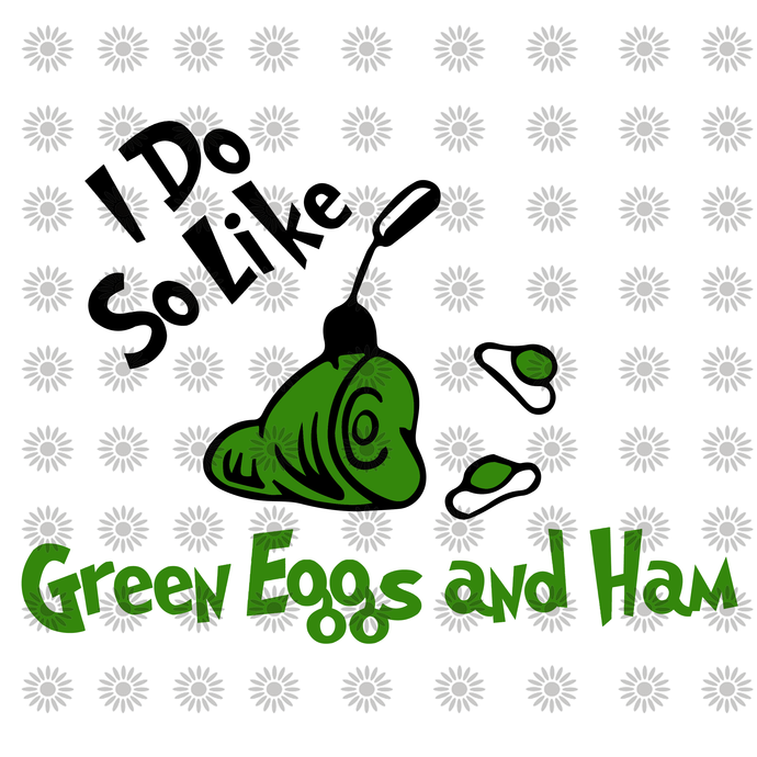 I do so like green eggs and ham svg ,Dr.Seuss svg,Cat in hat,Lorax,Thing one